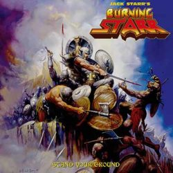JACK STARR'S BURNING STARR – Stand Your Ground