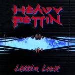HEAVY PETTIN's 1983 debut album 'Lettin Loose' will be reissued on CD on November 29th