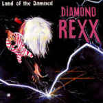 Diamond Rexx - Land Of The Damned